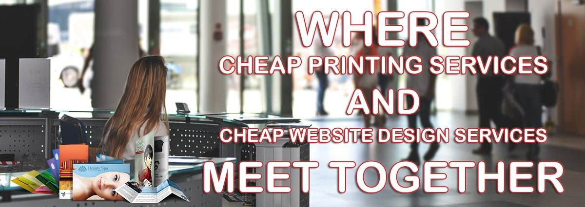 Where Cheap Printing Services and Cheap Website Design Services Meet Together